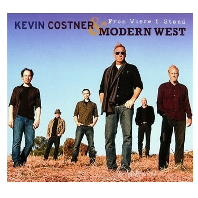Kevin Costner and the Modern West CD- From Where I Stand