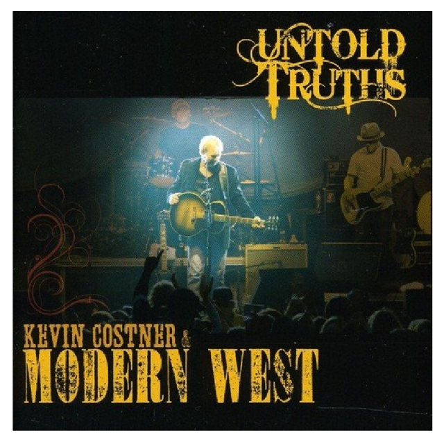 Kevin Costner and the Modern West CD- Untold Truths