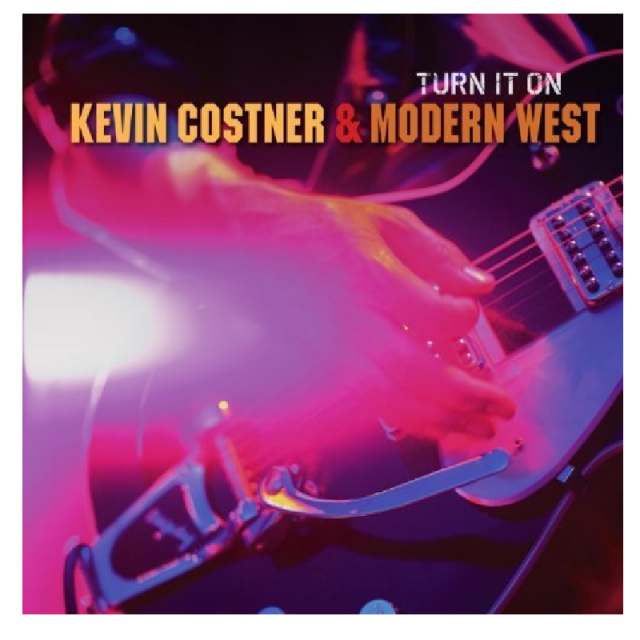 Kevin Costner and the Modern West CD- Turn It On